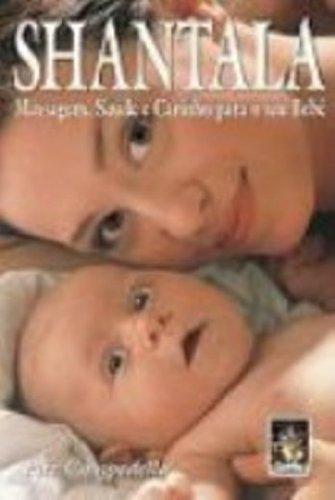 Shantala. Massagem, Saúde e Carinho para o seu Bebê (Em Portuguese do ...