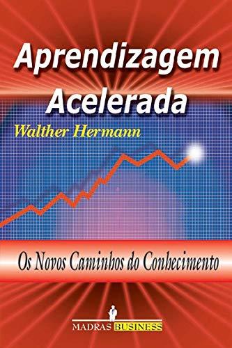 9788573743265: Aprendizagem Acelerada. Os Novos Caminhos Do Conhecimento (Em Portuguese do Brasil)