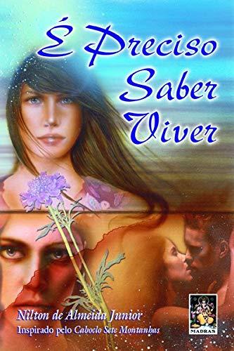9788573745047: E Preciso Saber Viver (Em Portuguese do Brasil)