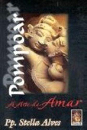 9788573745139: Pompoar. A Arte De Amar (Em Portuguese do Brasil)