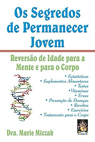 9788573745863: Os Segredos De Permanecer Jovem (Em Portuguese do Brasil)