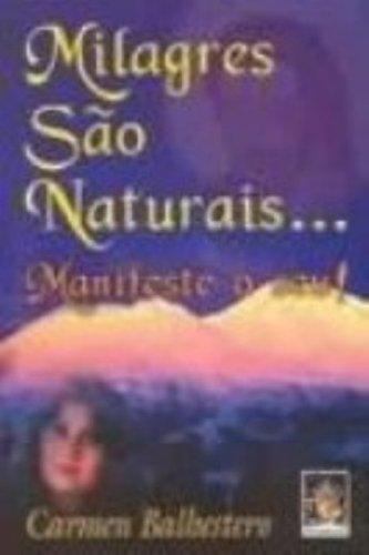 9788573745870: Milagres São Naturais...Manifeste O Seu! (Em Portuguese do Brasil)