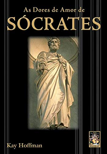 9788573746549: As Dores de Amor de Sócrates (Em Portuguese do Brasil)