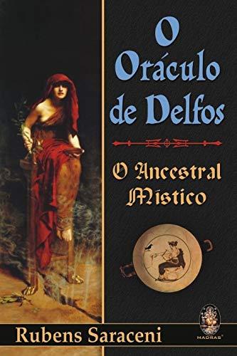 9788573747225: O Oraculo De Delfos. O Ancestral Mistico (Em Portuguese do Brasil)