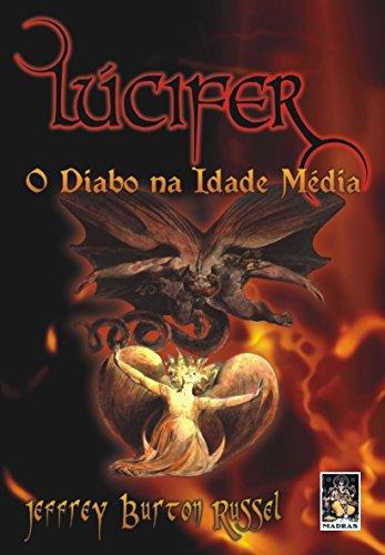 9788573747287: Lucifer. O Diabo Na Idade Media (Em Portuguese do Brasil)