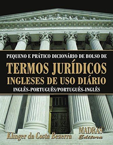 9788573749106: Pequeno E Pratico Dicionário De Bolso De Termos Juridicos Ingleses De Uso Diario (Em Portuguese do Brasil)