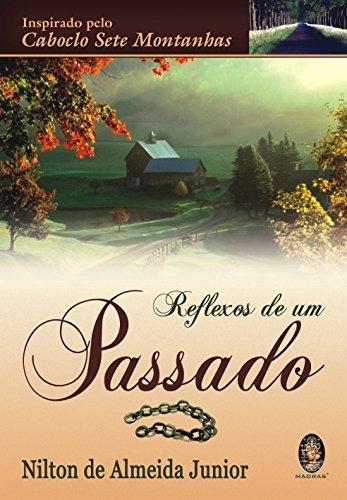 9788573749137: Reflexos De Um Passado