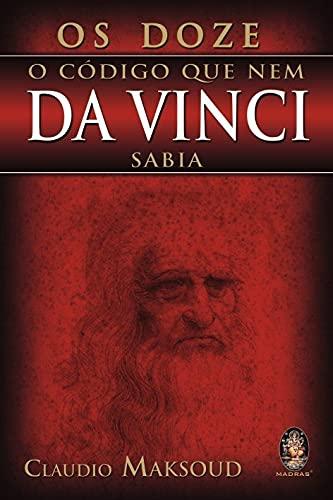9788573749434: Doze: o Código que Nem Da Vinci Sabia, Os