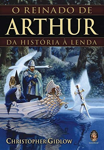 9788573749601: Reinado de Arthur. Da História à Lenda (Em Portuguese do Brasil)