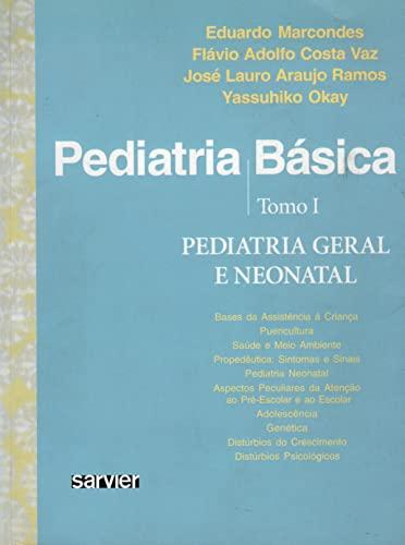 Pediatria Básica: Pediatria Geral e Neonatal: Eduardo Marcondes