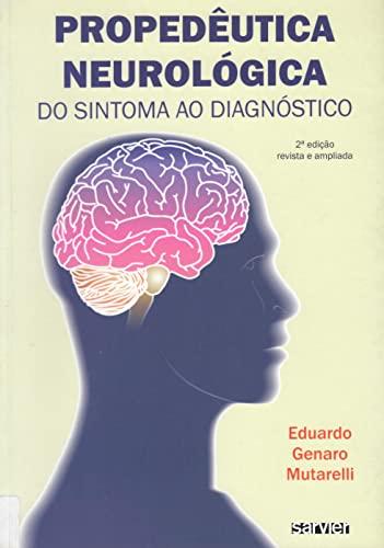 9788573782431: Propedeutica Neurologica: Do Sintoma Ao Diagnostico