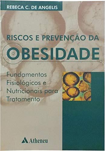 9788573796148: Riscos e Prevenção da Obesidade. Fundamentos Fisiológicos e Nutricionais (Em Portuguese do Brasil)