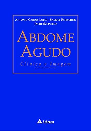 9788573796872: Abdome Agudo Clínica e Imagem