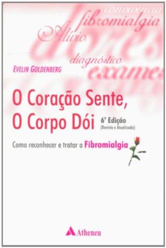 O Cora?ao Sente, O Corpo Doi (Em Portuguese do Brasil): EVELIN
