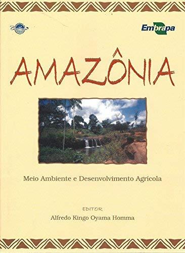 9788573830262: Amazônia: Meio ambiente e desenvolvimento agrícola (Portuguese Edition)