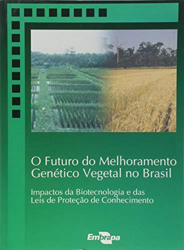 O Futuro Do Melhoramento Genetico Vegetal No: Embrapa Informa C