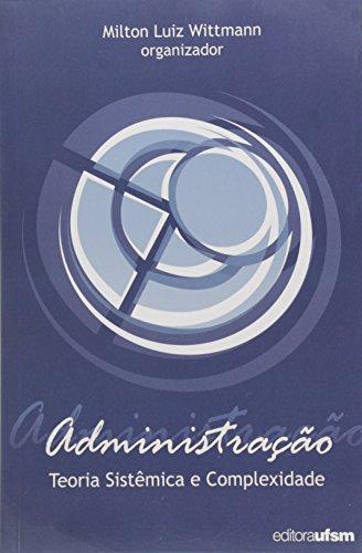 9788573911091: Administracao: Teoria Sistemica e Complexidade