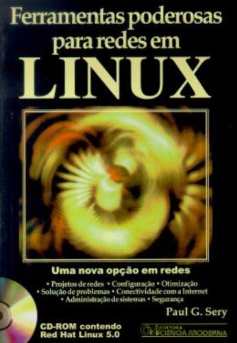 9788573930382: Ferramentas poderosas para redes em Linux- dicas e segredos