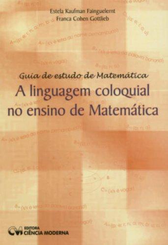 9788573932829: Guia de Estudo de Matematica: A Linguagem coloquial no ensino de Matematica