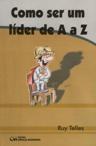9788573933031: Como Ser Um Lider De A A Z (Em Portuguese do Brasil)