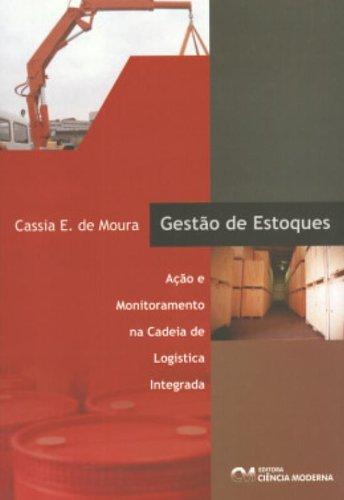 9788573933437: Gestão de Estoques. Ação e Monitoramento na Cadeia de Logística Integrada (Em Portuguese do Brasil)