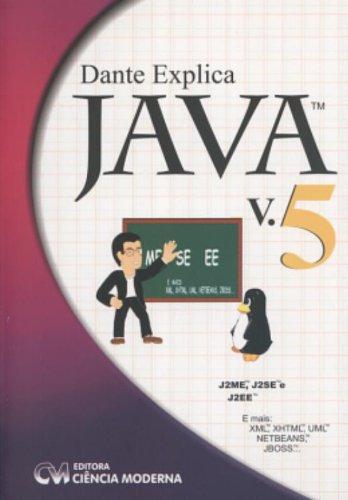 9788573934090: Dante Explica Java v.5: J2ME, J2SE e J2EE