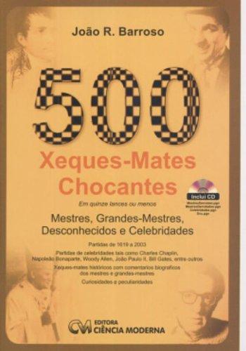 9788573934762: 500 Xeques-Mates Chocantes
