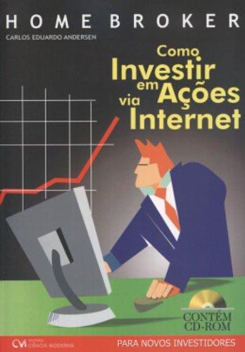 9788573935028: HOME BROKER - COMO INVESTIR EM ACOES VIA INTERNET