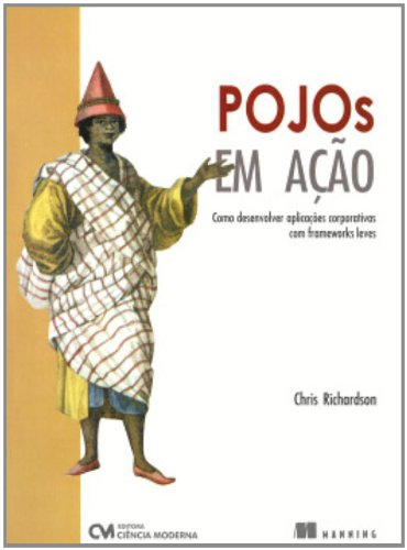 9788573935783: POJOS EM ACAO - COMO DESENVOLVER APLICACOES - CORPORATIVAS COM FRAMEWORKS L
