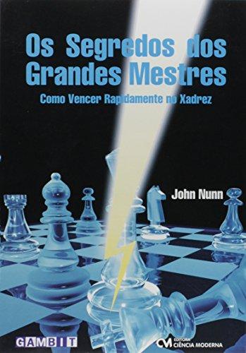 9788573937213: Os Segredos Dos Grandes Mestres. Como Vencer Rapidamente No Xadrez (Em Portuguese do Brasil)
