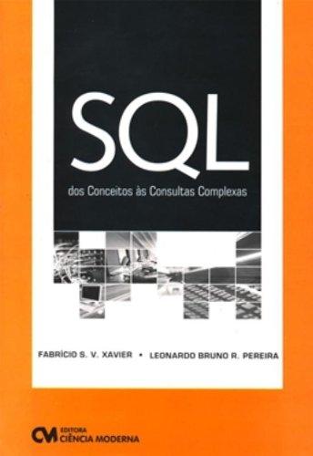 9788573938593: Sql Dos Conceitos As Consultas Complexas (Em Portuguese do Brasil)