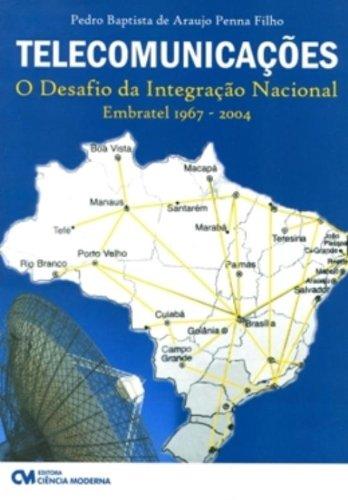 9788573938630: Telecomunicacoes - O Desafio Da Integracao Nacional (Em Portuguese do Brasil)