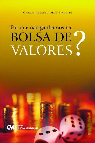 9788573939590: Por que Nao Ganhamos na Bolsa de Valores?