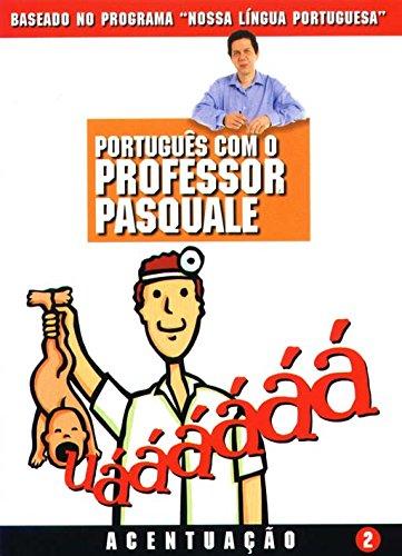 Portugu?s com o Professor Pasquale: Acentua??o: Pasquale Cipro Neto