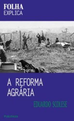 A reforma agrária. -- ( Folha explica: Scolese, Eduardo