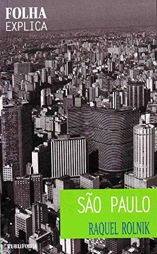 São Paulo. -- ( Folha explica ;: Rolnik, Raquel