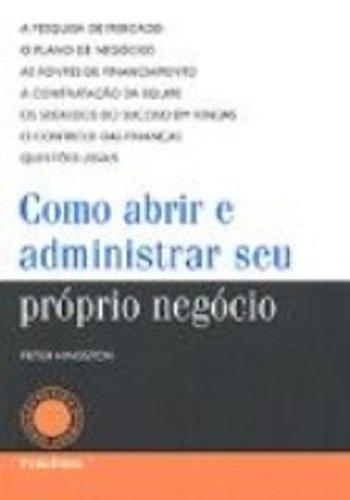 9788574023298: Como Abrir e Administrar seu Próprio Negócio