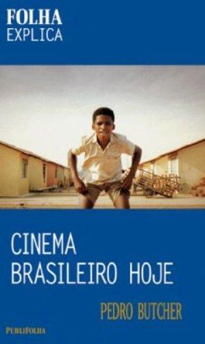 9788574026596: Cinema Brasileiro Hoje, O