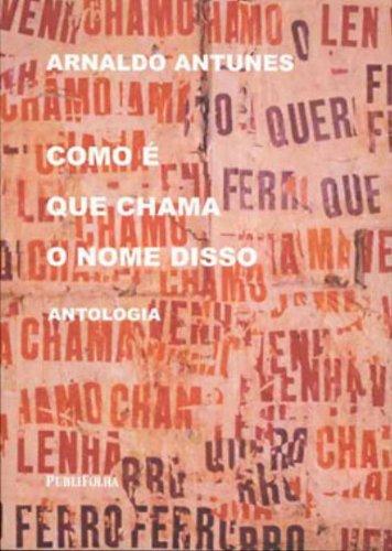 9788574027685: Como E Que Chama O Nome Disso: Antologia (Portuguese Edition)