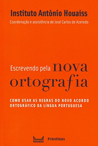 Escrevendo Pela Nova Ortografia: Instituto Antonio Houaiss