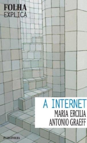 9788574029412: A Internet - Coleção Folha Explica (Em Portuguese do Brasil)