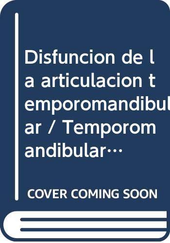 9788574040677: Disfuncion de la articulacion temporomandibular / Temporomandibular joint dysfunction: Una Guia Practica Para El Profesional / a Practical Guide for Professionals (Spanish Edition)