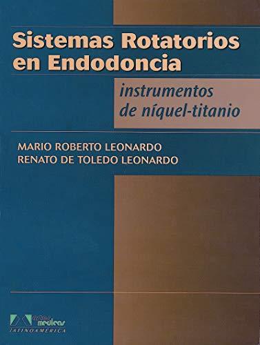 9788574040721: Sistemas rotatorios en endodoncia / Endodontic rotary systems: Instrumentos De Niquel-titanio / Nickel-titanium Instruments (Spanish Edition)