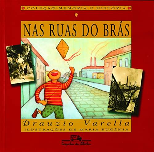 Nas ruas do Bras (Colecao Memoria e: Drauzio Varella