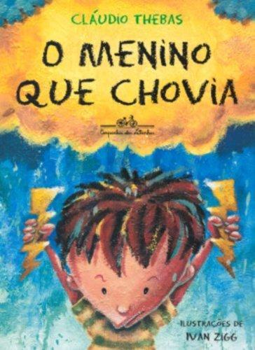 9788574061221: Menino Que Chovia, O