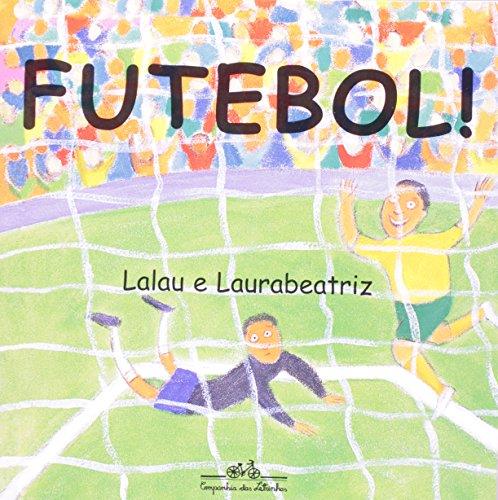 Futebol!.: Lalau; Laurabeatriz: