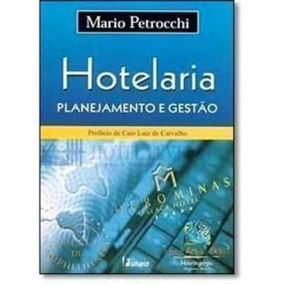 Hotelaria. Planejamento e Gestão (Em Portuguese do