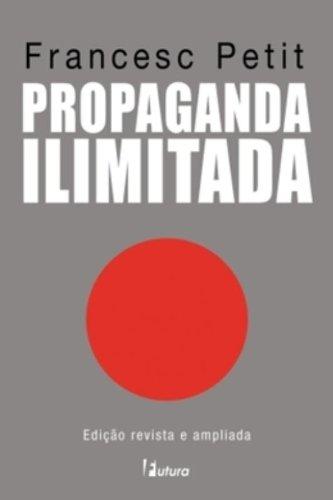 9788574132082: Propaganda Ilimitada (Em Portuguese do Brasil)