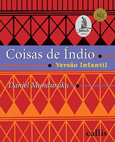 9788574164830: Coisas de Índio Versão Infantil (Em Portuguese do Brasil)