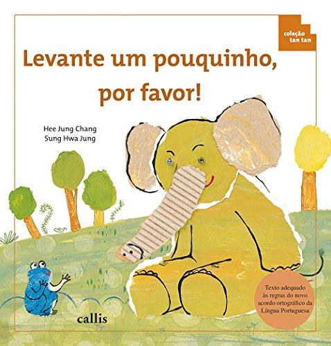 9788574164977: Levante Um Pouquinho Por Favor - Coleção Tan Tan (Em Portuguese do Brasil)